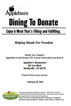 Applebee's Dining to Donate – Come to Applebee's to enjoy a filling meal and have 15% of your check donated to Helping Hands for Freedom. Present the flyer below to your server.