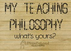 I have often been asked how I feel about a certain aspect of teaching, or to express myphilosophyof teaching. It's hard to write into one sentence, or even a small paragraph, beca…