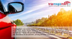 Get Cheap Air Tickets, Flight booking, Hotels, Packages & Bus bookings at Trip Mega Mart.com - India's leading travel portal. Plan your trip with Trip Mega Mart and get best travel deals online. Best deals for Flight Tickets, Hotels, Holiday Packages and Buses in India. For more information visit https://www.tripmegamart.com/car.php