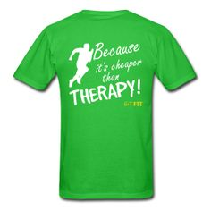 iRun · Cheap Therapy! · $21.99 · This is the men's style, women's is available also. Multiple shirt styles as well as multiple colors to choose from. Grab yours today! :)