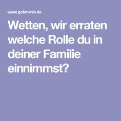 Wetten, wir erraten welche Rolle du in deiner Familie einnimmst?