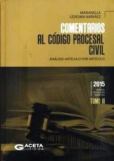 Comentarios al Código Procesal Civil : análisis artículo por artículo / Marianella Ledesma Narváez. 345.7C4 L36 2015 (COD) VOL.1, VOL.2, VOL.3.