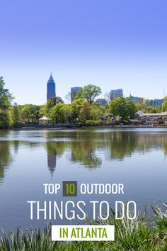 Outdoor Atlanta visitor's guide: our favorite things to do in Georgia's great outdoors