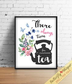 Tea Framed Quotes Print Decor, Printable Kitchen prints, tea pot, Inspirational Art Quote, There Is Always Time For Tea, Rustic wall art
