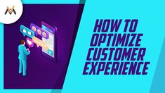How To Optimize Customer Experience (CX) Lead Nurturing, Customer Experience, Lead Generation, Marketing, Tips, Counseling