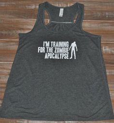 I'm Training For The Zombie Apocalypse Shirt - Crossfit Tank Top - Zombie Shirt - Running Shirt For Women