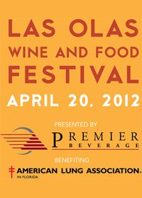 April 16-21  2012 Las Olas Wine and Food Festival presented by Premier Beverage  Where: Down Town Ft. Lauderdale on Las Olas Blvd.  17th Annual Las Olas Wine & Food Festival, April 16-21, Unveils 2012 Event Lineup Featuring Several Exciting New Additions, Pre- and Post-Events with Wine and Food Pairings, Bourbon Dinners and Popular Street Festival  Proceeds benefit American Lung Association in Florida  https://www.facebook.com/events/223720497707963/