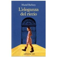 Leleganza del riccio: Amazon.it: Muriel Barbery: Libri