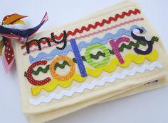 Everyday Celebrations: Tutorial: Color Fabric/Quiet Book