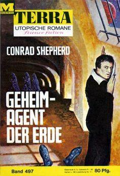 Terra SF 497 Geheimagent der Erde   Conrad Shepherd  Titelbild 1. Auflage:  Johnny Bruck
