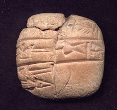 """Sumerian tablet which records payment of the tax called """"burden,"""" circa 2500 B.C."""