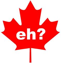 ".~The word ""eh"" is not a weird tick Canadians have. It's tacked on to an end of a sentence to illicit a response or input. It's kinda like ""right?"" 