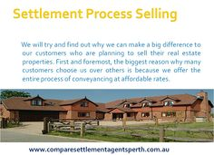 Settlement agent Perth has numerous licensed and experienced conveyancers who have the capacity to make successful and effective property exchange matters in both procedure whether it is purchasing a property or it might be selling of a property. For more info http://www.comparesettlementagentsperth.com.au/buying-a-property.php