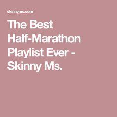 The Best Half-Marathon Playlist Ever - Skinny Ms.