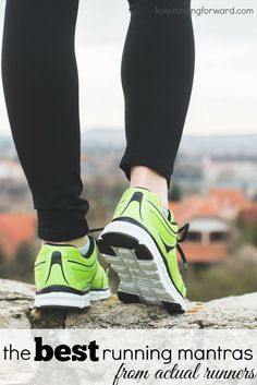 A mantra is a great running technique to keep you going when you want to stop! Steal a running mantra from experienced runners using this aweome list!