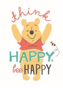 wenskaarten - vers-van-de-pers-winnie-think-happy-bee-happy Cute Winnie The Pooh, Winne The Pooh, Winnie The Pooh Quotes, Winnie The Pooh Friends, Disney Phone Wallpaper, Phone Wallpaper Quotes, Disney Songs, Disney Quotes, Eeyore