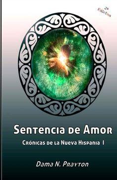 Una novela distópica, ambientada es España, con una bonita historia de amor, acción, amistad, drama y humor. Una historia que engancha, que enamora y que hace que el lector se introduzca de lleno entre sus páginas. Lee a  #DamaN_Prayton Crónicas de la Nueva Hispania 1º Sentencia de Amor de Dama N. Prayton, http://www.amazon.es/dp/B00IBNMHKO/ref=cm_sw_r_pi_dp_XldVub0DWQSF9