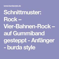 Schnittmuster: Rock – Vier-Bahnen-Rock – auf Gummiband gesteppt - Anfänger - burda style