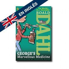 """George's Marvellous Medicine"" (Roald Dahl, Quentin Blake). Editorial: Penguin. Edad recomendada: A partir de 8 años."