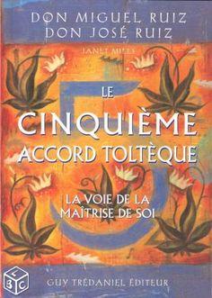 Le cinquième accord toltèque - neuf - *AM