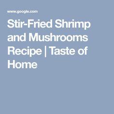 Stir-Fried Shrimp and Mushrooms Recipe | Taste of Home