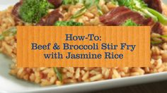 Beef & Broccoli Stir Fry with Jasmine Rice Recipe | UNCLE BEN'S® Easy Di...