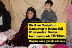 Bir Avuç Zorba'nın Gaziantep'te İstemediği 80 yaşındaki Suriyeli bu ninenin adı Türkiye. Başka söze gerek var mı?