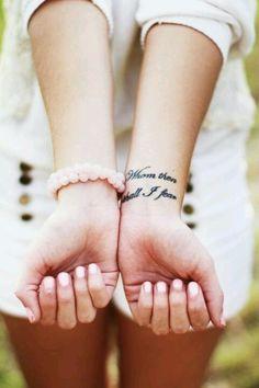 """""""whom then shall i fear"""". love wrist tattoos"""