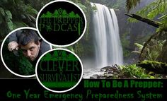 How To Be A Prepper: One Year Emergency Preparedness System