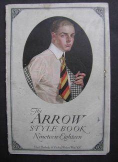 1918 RARE Arrow Collar Style Book - Leyendecker Fashion Books, Men's Fashion, Jc Leyendecker, Arrow Shirts, Magazine Illustration, Collar Styles, Pictures To Paint, Vintage Advertisements, Illustrators