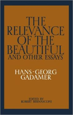 The Relevance of the Beautiful and Other Essays: Amazon.de: Hans-Georg Gadamer: Fremdsprachige Bücher