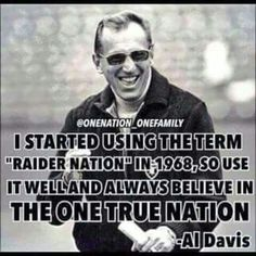 Al Davis. I really, REALLY love this piece of knowledge. Raiders Sign, Raiders Stuff, Raiders Baby, Oakland Raiders Football, Football Boys, Football Memes, Raider Nation, Al Davis, Oakland Raiders Wallpapers