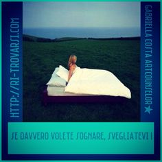 Ri-trovarsi quote  If you really want to dream, wake up! D.Pennac