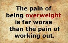 The pain of being overweight is far worse than the pain of working out.  www.healthcoachrachel.tsfl.com