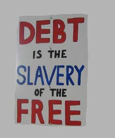 Forced Debt is the result of A. affordable-slavery see Act of 1869 by Congress against PEONAGE of the free. Voluntary servitude from the habit of not saving and overspending. Anti Consumerism, Political Art, Financial Tips, Money Matters, Debt, Frugal, Life Lessons, Wise Words, Revolution