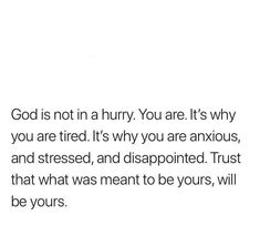 don't forget that unless your heart is tuned to God's and you seek the desires of your heart (meaning when things are aligned with Him) then things will be yours. Bible Verses Quotes, Jesus Quotes, Faith Quotes, Me Quotes, Scriptures, Qoutes, Trusting God Quotes, Gods Timing Quotes, Trust Gods Timing