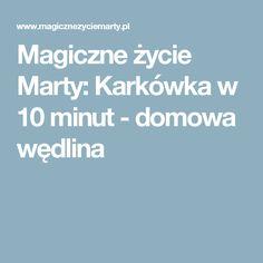 Magiczne życie Marty: Karkówka w 10 minut - domowa wędlina