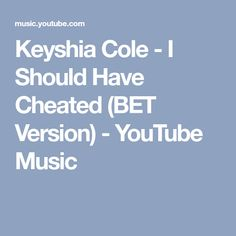 Keyshia Cole - I Should Have Cheated (BET Version) - YouTube Music