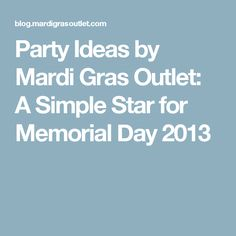 Party Ideas by Mardi Gras Outlet: A Simple Star for Memorial Day 2013