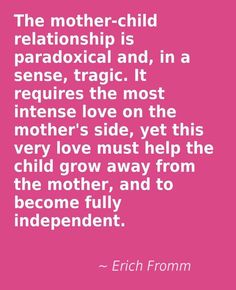 The mother-child relationship is paradoxical and in a sense tragic. It require -… Die Mutter-Kind-Beziehung ist paradox und in gewisser. Parenting Quotes, Parenting Hacks, Parenting Humour, Foster Parenting, Great Quotes, Inspirational Quotes, Quotes Quotes, Hard Quotes, Amor