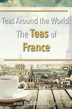England may be known for its tea traditions, but what about its neighbor, France? Contrary to what you might think, France has a long and storied history with tea. Take a closer look at the French tea story here! Tea Facts, Tea Blog, Tea Recipes, Teas, Closer, Paris Skyline, Buddha, England, Around The Worlds