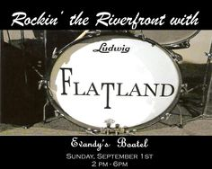 Local rock legends, Flatland will be performing at Evandy's Boatel this weekend on Sunday from 2pm to 6pm. This is going to be a great show. Plenty of food and drink specials. Let's make this one to remember. We will see you there.