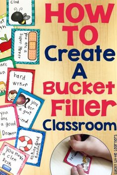 Create a bucket filler classroom and set up a positive and encouraging…