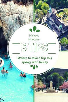 6 tips from Miskolc, Hungary, where to take a trip this spring with family