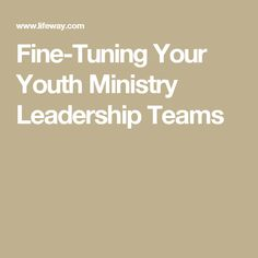 The 19 best ministries images on pinterest bible verses christian fine tuning your youth ministry leadership teams fandeluxe Gallery