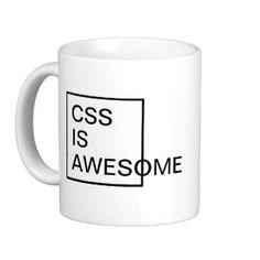 Css Is Awesome Mugs, Css Is Awesome Coffee Mugs, Steins & Mug Designs