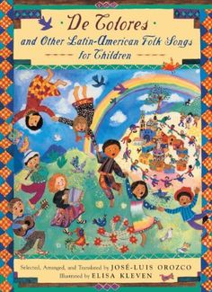 De Colores And Other Latin-American Folk Songs For Children (Turtleback School  Library Binding Edition) by Jose-Luis Orozco. $12.51. Reading level: Ages 5 and up. Publication: August 1, 1999. Publisher: Turtleback; Bilingual edition (August 1, 1999). Author: Jose-Luis Orozco