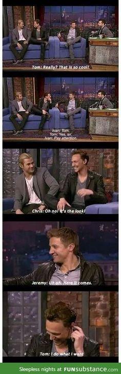 Sometimes Tom just forgets he isn't Loki・LOL・Loki quote