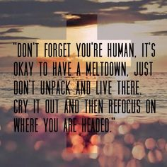 Don't forget you're human.