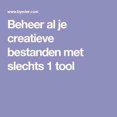 Beheer al je creatieve bestanden met slechts 1 tool